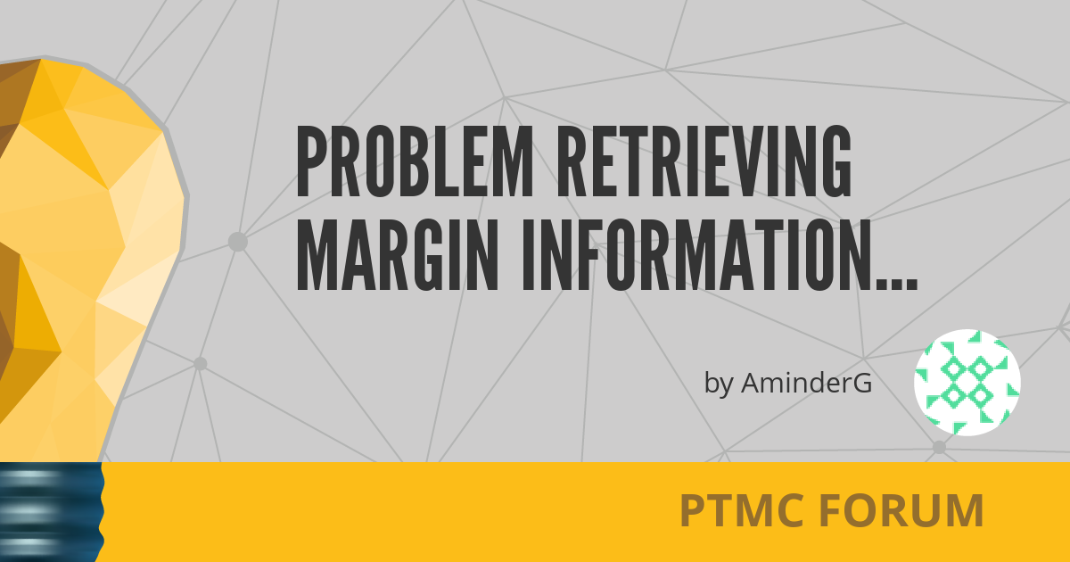 Problem retrieving margin information from FXCM - PTMC Forum